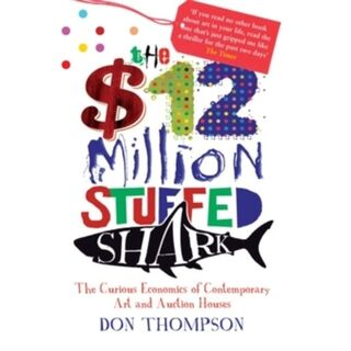 'The $12 Million Stuffed Shark' By Don Thompson